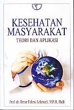 toko buku rahma: buku KESEHATAN MASYARAKAT TEORI DAN APLIKASI, pengarang umar fahmi achmadi, penerbit rajawali pers