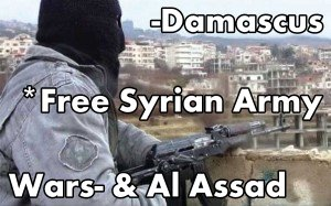 Free Syrian Army In Damascus Wars with President Al Assad and the Muslim Brotherhood
