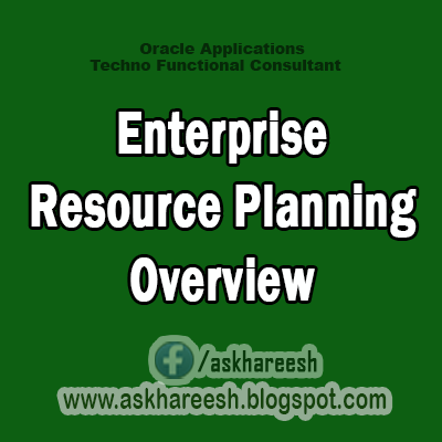 Enterprise Resource Planning Overview, ERP Overview, AskHareesh.blogspot.com