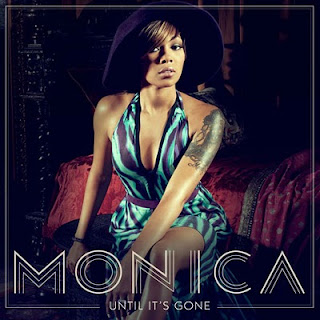 Monica - Until It's Gone