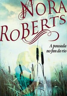 Brincar aos Críticos Literários | A Pousada no Fim do Rio de Nora Roberts.