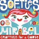 Make handmade softies? YOU can help Mirabel too!