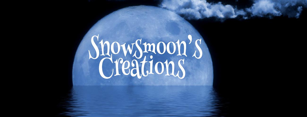 Snowsmoon's Creations