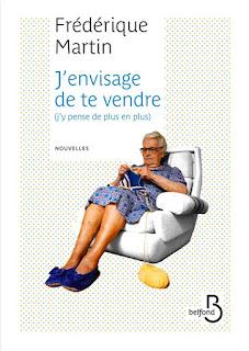 J'envisage de te vendre (j'y pense de plus en plus) – Frédérique Martin