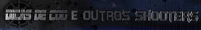 Dicas: Call of duty e outros shooters