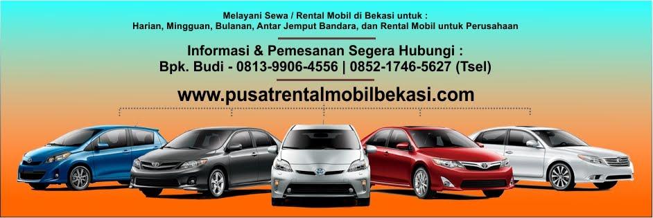 Rental Mobil Bekasi timur Bulak kapal Murah Lepas Kunci