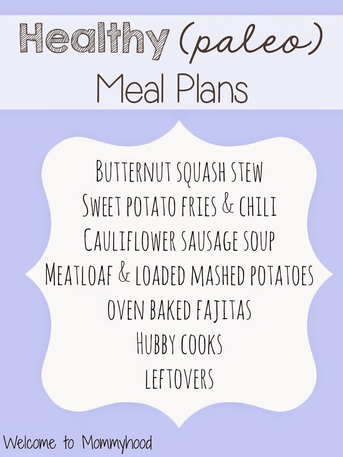Healthy meal plans {Welcome to Mommyhood}: Paleo edition #paleo, #healthymealplans