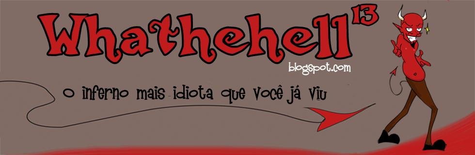 Whathehell 13