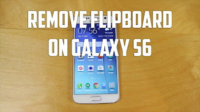 how to Remove  Galaxy S6 Flipboard