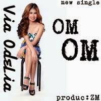 Koleksi kini juga single hits ini dengan cara klik link unduh dibawah Unduh  Via Odelia - Om Om.mp3s New