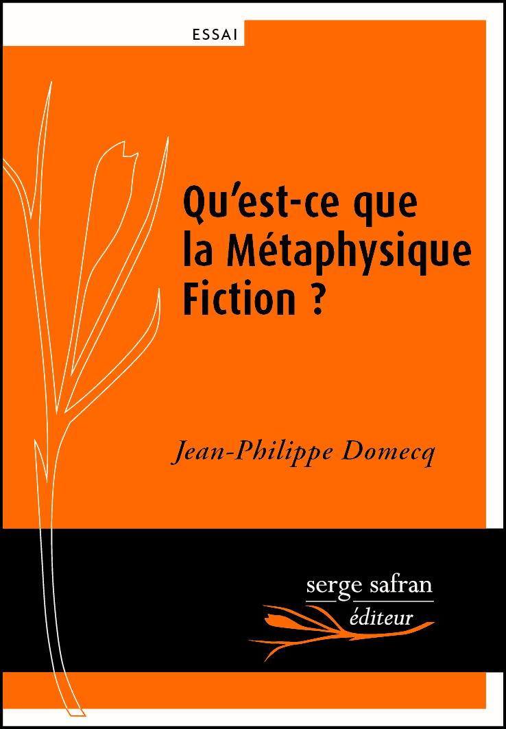Qu'est-ce que la Métaphysique Fiction?