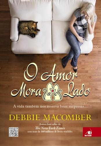 O AMOR MORA AO LADO - Debbie Macomber