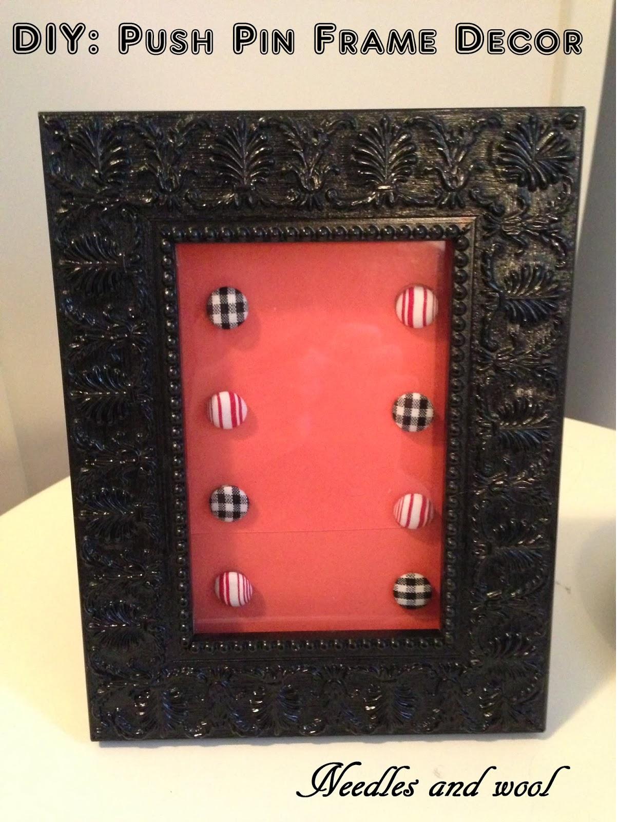 Needles and Wool: DIY: Push pin frame decor