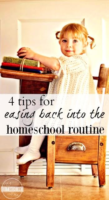 4 Tips for Easing Back into the Homeschool Routine - Great tips for homeschoolers to start the new year off right with their homeschooling