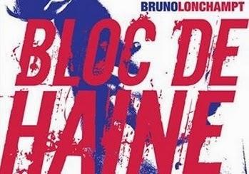 http://lesouffledesmots.blogspot.fr/2014/03/bloc-de-haine-bruno-lonchampt.html
