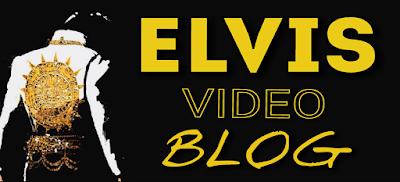 ELVIS VIDEO BLOG