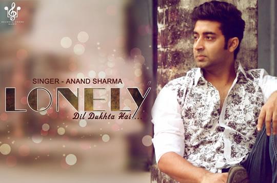 Lonely (Dil Dukhta Hai) - Anand Sharma