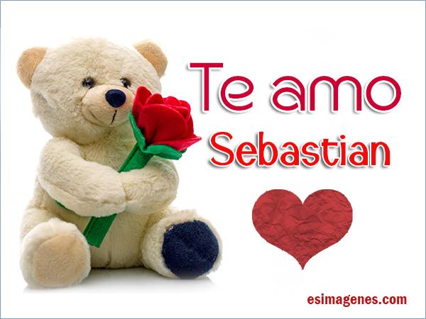 Te Amo Sebastian - Imágenes Tarjetas Postales con Nombres