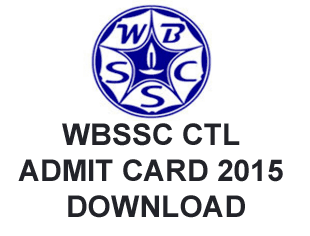 WBSSC CTL Admit Card 2015 Download through online mode wbssc.gov.in. West Bengal Staff Selection Commission CTL Admit Card 2015, WBSSC CTL Exam held on 16/09/2015, WBSSC CTL 15 Admit Card Download, WBSSC CTL Admit Card Roll Numbers