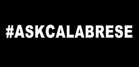 CALABRESE SERIES #ASKCALABRESE