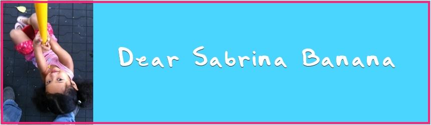 Dear Sabrina Banana