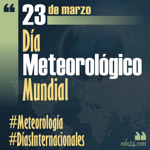 23 de marzo – Día Meteorológico Mundial #DíasInternacionales