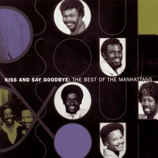 MUSIC REWIND: The Best Of The Manhattans - Kiss and Say Goodbye