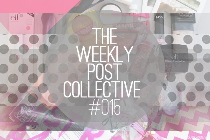 THE WEEKLY POST COLLECTIVE #015 - CassandraMyee