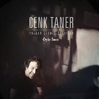 Cenk Taner - Öyle İnce Dinle şarkı sözleri