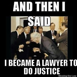 And then I said I became a lawyer to do justice Meme