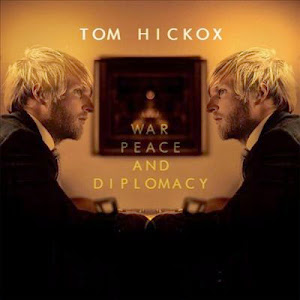 Tom Hickox – War, Peace and Diplomacy (2014)