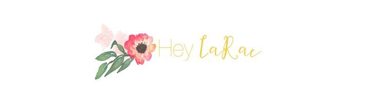 Hey LaRae