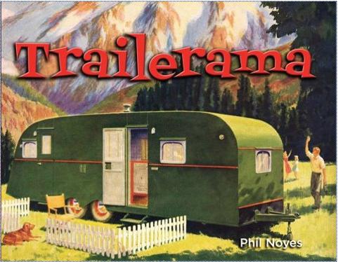 "Pinecrest siteholder Phil Noyes releases, ""Trailerama""."