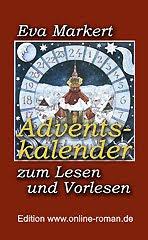 Weihnachts-eBook Eva Markert: Adventskalender zum Lesen und Vorlesen. Adventskalendergeschichten, Vorlesegeschichten