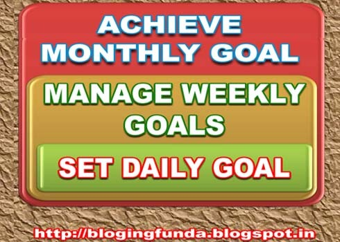 How to achieve Monthly Goals? What is the best way to Achieve Monthly Goals?