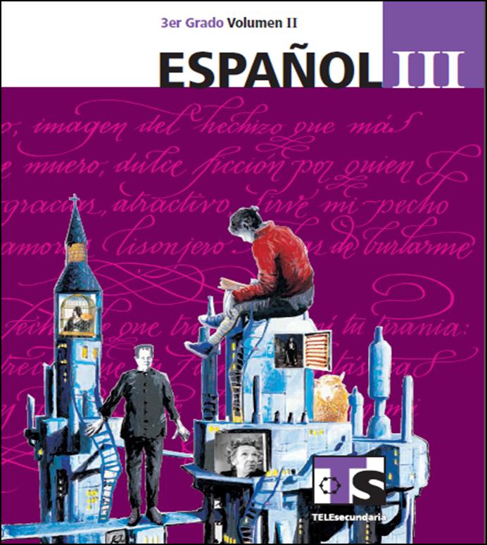 Libro de Español para el alumno de Tercero de Secundaria Volumen II