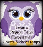 Loves Rubber Stamps DT Fav (#104, 127, 142, 149, 152 & 155)
