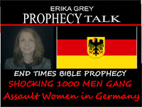 Erika Grey Prophecy Talk End Times Bible Prophecy-Shocking 1000 Men Gang Assault Women In Germany