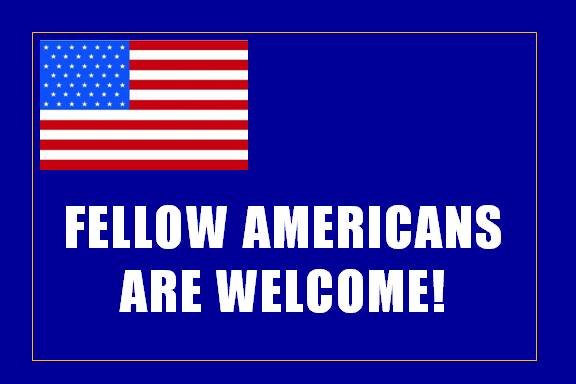 Fellow Americans Are Welcome