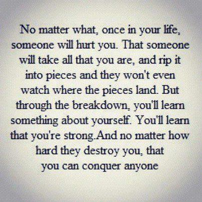 No matter what, once in your life, someone will hurt you ...