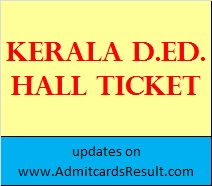 Kerala D.Ed. 1st, 3rd Sem Admit card November 2015