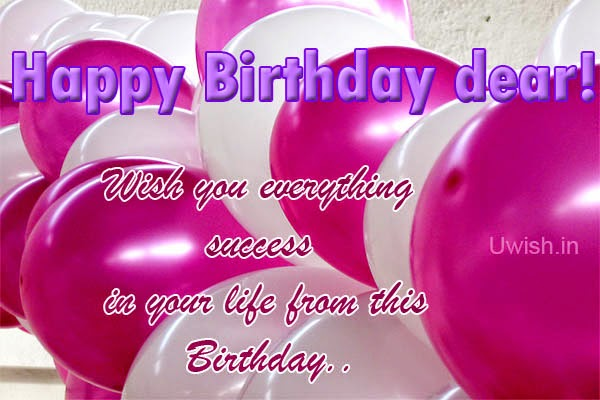 Happy birthday  e greetings and wishes, wishing you success.
