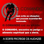 O Comando não foge ao perigo!