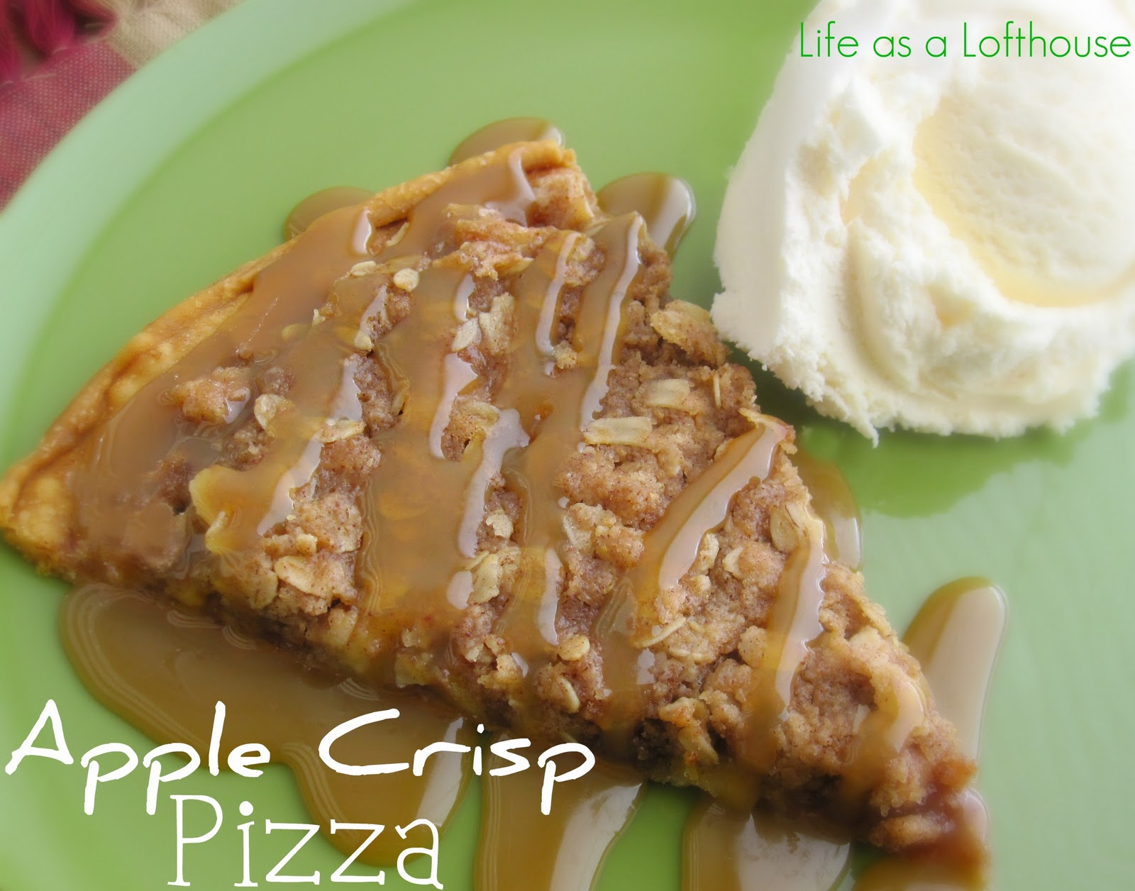 Apple Crisp Pizza - Life In The Lofthouse