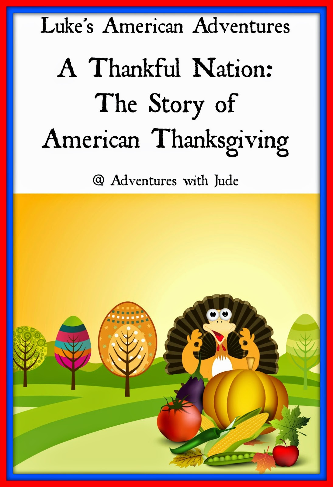 Luke's American Adventures: The Story of American Thanksgiving