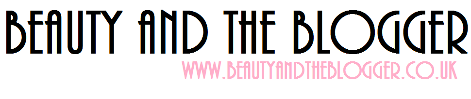 Beauty and the Blogger - UK Beauty & Lifestyle Blog