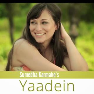 Yaadein - Sumedha Karmahe