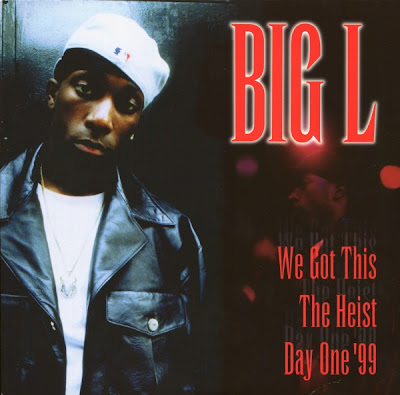 Big L – We Got This / The Heist / Day One '99 (VLS) (1999) (320 kbps)