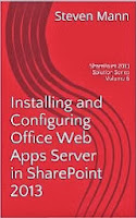 Installing and Configuring Office Web Apps Server in SharePoint 2013 (SharePoint 2013 Solution Series)