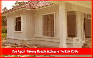 Kos Upah Tukang Rumah Malaysia Terkini 2016